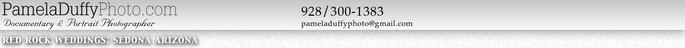 Pamela DuffyPhoto.com: Documentary & Portrait Photographer:: Red Rock Weddings in Sedona